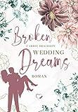 Broken Wedding Dreams: Liebesroman