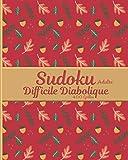 Sudoku Adulte Difficile Diabolique 400 Grilles: Sudoku Difficile Diabolique Puzzle Relaxant Niveau Avancé Dur Machiavélique Cahier d'Activité Adulte ... & Homme Collection Automne Série Octobre