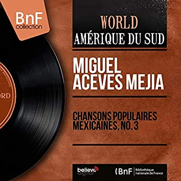 Chansons populaires mexicaines, No. 3 (Mono Version)