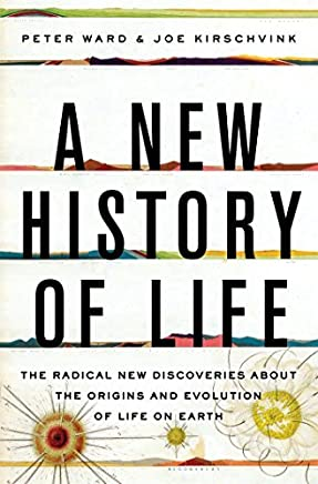 A New History of Life: The Radical New Discoveries about the Origins and Evolution of Life on Earth by Peter Ward Joe Kirschvink(2015-03-10)