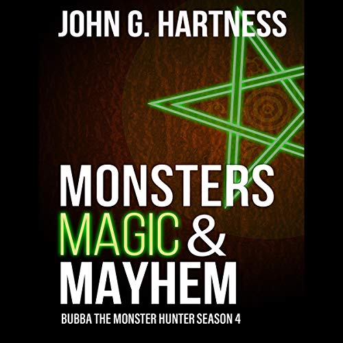 Monsters, Magic, & Mayhem     Bubba the Monster Hunter, Season 4              By:                                                                                                                                 John G. Hartness                               Narrated by:                                                                                                                                 John Solo                      Length: 14 hrs and 26 mins     54 ratings     Overall 4.7