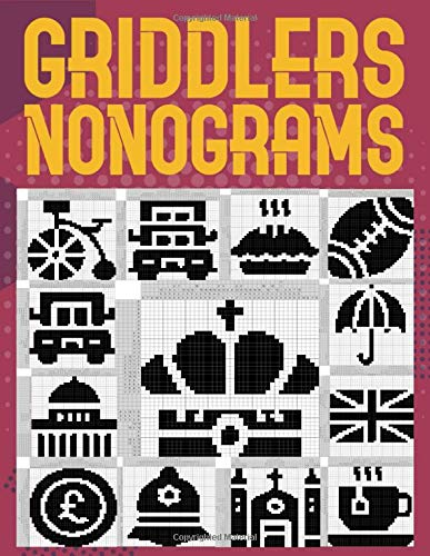 Griddlers Nonograms: England Logic Puzzles Japanese Picross, Griddler, Paint By Numbers Or Hanjie Puzzle Books For Adults Easy And Hard