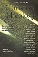 Introduction to Christian Theology: Contemporary North American Perspectives