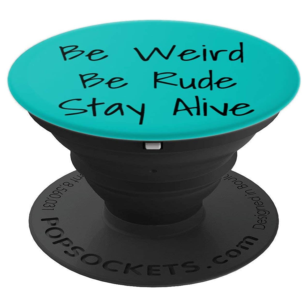 True Crime Podcast Junkie - Be Weird Be Rude Stay Alive - PopSockets Grip and Stand for Phones and Tablets