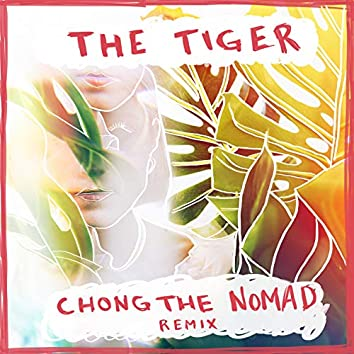 The Tiger (Chong the Nomad Remix)