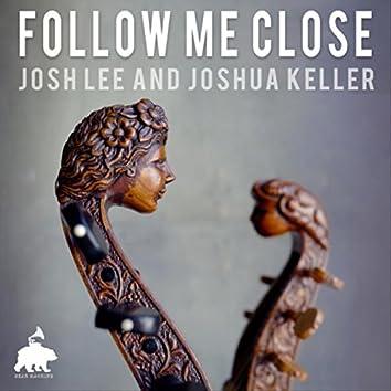 Follow Me Close