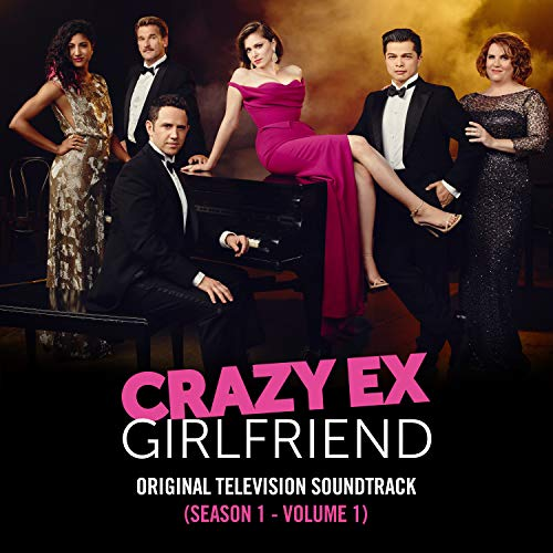 Crazy Ex-Girlfriend: Season 1 (Original Television Soundtrack, Vol. 1) [Explicit]