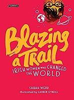 Blazing a Trail: Irish Women Who Changed the World