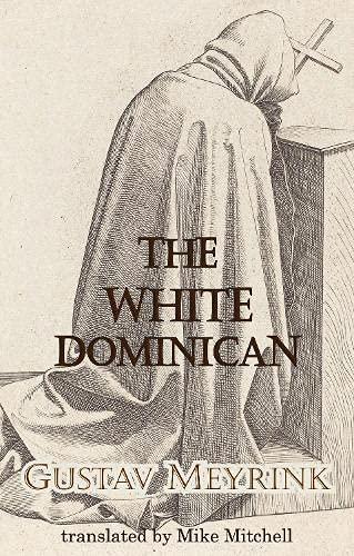 The White Dominican (Dedalus European Classics)