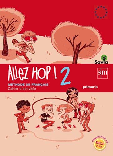 Allez Hop! 2: cahier d'activités. Primaria. Savia - 9788467569490