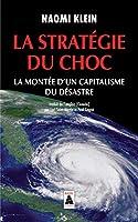 La strategie du choc: la montee du capitalisme du desastre
