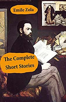 The Complete Short Stories (All Unabridged) by [Émile Zola ]