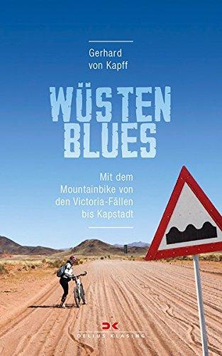 Wüstenblues: Mit dem Mountainbike von den Victoria-Fällen bis Kapstadt