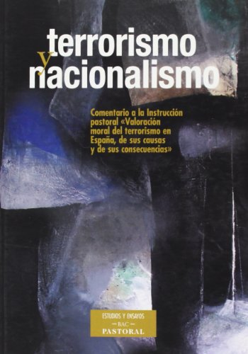 """Terrorismo y nacionalismo: Comentario a la Inst. Past. de la CEE """"Valoración moral del terrorismo en España, de sus causas y consecuencias (ESTUDIOS Y ENSAYOS)"""