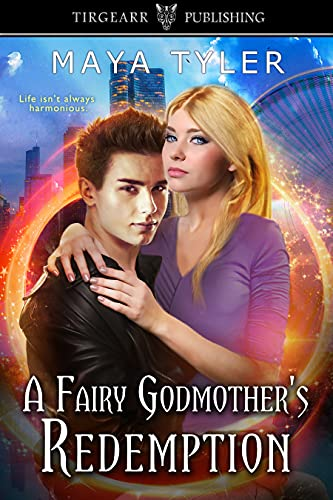 A Fairy Godmother's Redemption: The Magicals Series, #4 by [Maya Tyler]