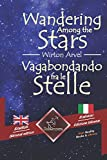 "Wandering Among the Stars €"" Vagabondando fra le stelle: Bilingual parallel text - Bilingue con testo a fronte: English - Italian / Inglese - Italiano (Dual Language Easy Reader) (Italian Edition)"