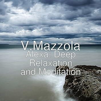 Alexa: Deep Relaxation and Meditation
