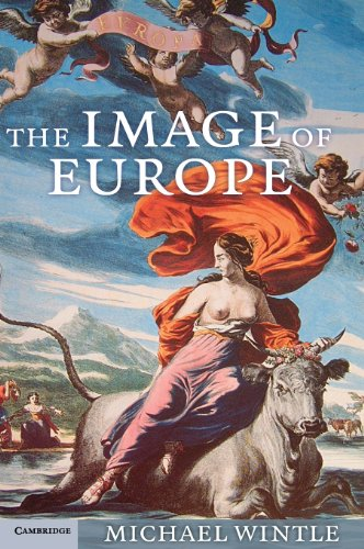 Compare Textbook Prices for The Image of Europe: Visualizing Europe in Cartography and Iconography throughout the Ages Cambridge Studies in Historical Geography 1 Edition ISBN 9780521886345 by Wintle, Michael