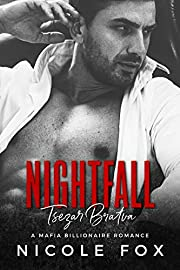 Nightfall: A Dark Mafia Romance (Tsezar Bratva Book 1)