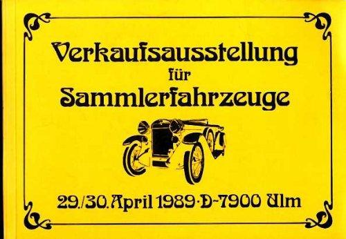 Verkaufsausstellung für Sammlerfahrzeuge 29./30. April 1989 Ulm