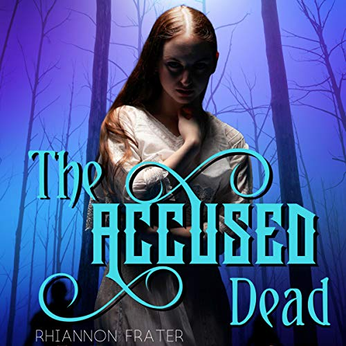 The Accused Dead Audiobook By Rhiannon Frater cover art