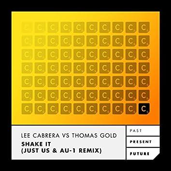Shake It (Just Us & AU-1 Remix)
