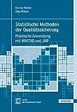Statistische Methoden der Qualitätssicherung: Praktische Anwendung mit MINITAB und JMP (Praxisreihe Qualität)