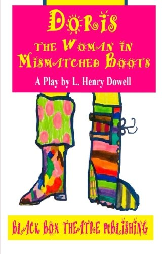 Price comparison product image Doris: The Woman in Mismatched Boots: A play by L. Henry Dowell