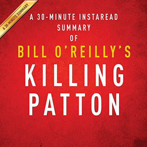 Bill O'Reilly and Martin Dugard's Killing Patton: The Strange Death of World War II's Most Audacious General audiobook cover art