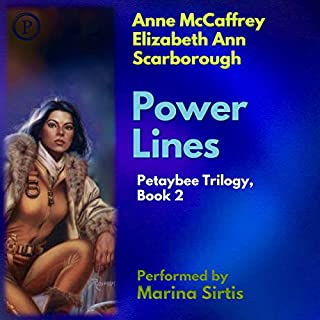 Power Lines     The Petaybee Trilogy, Book 2              Written by:                                                                                                                                 Anne McCaffrey,                                                                                        Elizabeth Ann Scarborough                               Narrated by:                                                                                                                                 Marina Sirtis                      Length: 3 hrs and 10 mins     Not rated yet     Overall 0.0
