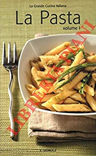 La grande cucina italiana. La pasta.