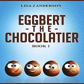 Eggbert the Chocolatier, Book 1 audiobook cover art