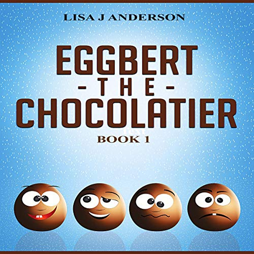 Page de couverture de Eggbert the Chocolatier, Book 1