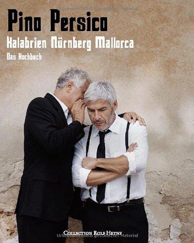 Pino Persico. Das Kochbuch: Kalabrien. Nürnberg. Mallorca
