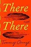 There There - A novel