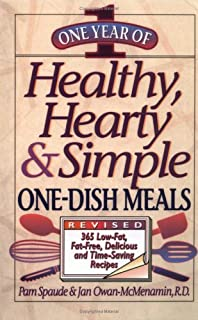 One Year of Healthy, Hearty & Simple One-Dish Meals: 365 Low-Fat, Fat-Free, Delicious and Time-Saving Recipes