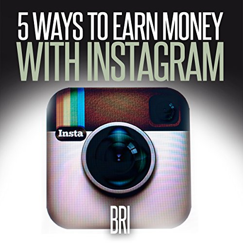 5 Ways to Earn Money on Instagram (How to Make Money Online) audiobook cover art