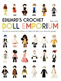 Edward's Crochet Doll Emporium: Flip the mix-and-match patterns to make and dress your favourite people: 2 (Edward's Menagerie)