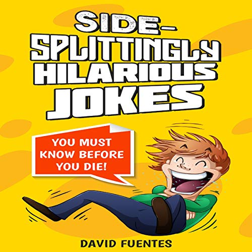 Side-Splittingly Hilarious Jokes: You Must Know Before You Die! cover art