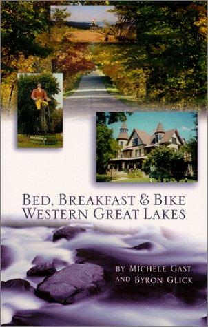 Bed, Breakfast & Bike Western Great Lakes (Cycling Guidebook)