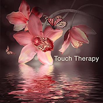 Touch Therapy – Reiki & Massage Music for Wellness Center, Massage Club and Yoga Studio