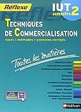 Toutes les matières IUT Techniques de commercialisation - Semestre 2 by Collectif (2014-09-18) - Nathan - 18/09/2014