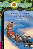 La cabane magique, Tome 49 : Chiens de traîneau en Alaska