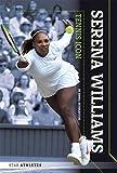 Star Athletes: Serena Williams, Tennis Icon