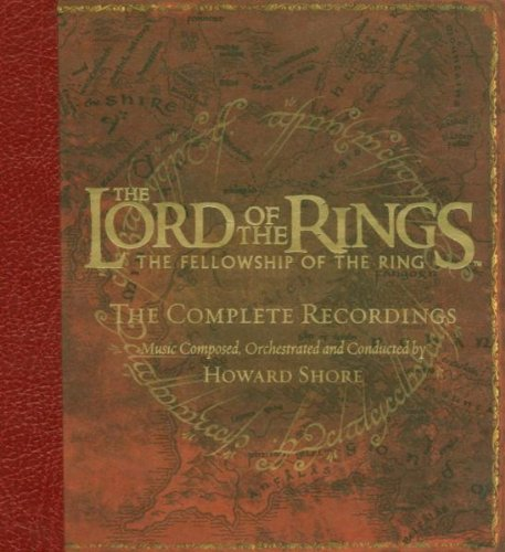 The Lord of the Rings: The Fellowship of the Ring. The Complete Recordings