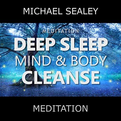 Meditation: Deep Sleep Mind & Body Cleanse (feat. Christopher Lloyd Clarke)