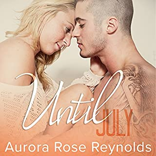 Until July     Until Her Series #1              By:                                                                                                                                 Aurora Rose Reynolds                               Narrated by:                                                                                                                                 Jillian Macie,                                                                                        Roger Wayne                      Length: 7 hrs and 31 mins     583 ratings     Overall 4.4