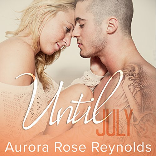 Until July     Until Her Series #1              By:                                                                                                                                 Aurora Rose Reynolds                               Narrated by:                                                                                                                                 Jillian Macie,                                                                                        Roger Wayne                      Length: 7 hrs and 31 mins     20 ratings     Overall 4.9