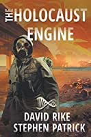 The Holocaust Engine: A Post-Apocalyptic Pandemic Thriller