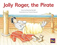 Jolly Roger, the Pirate: Leveled Reader, Yellow Fiction Level 6, Grade 1 (Rigby Pm)